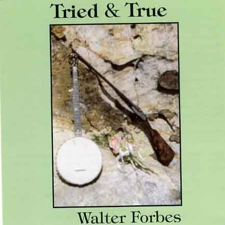TRIED AND TRUE - Walter Forbes