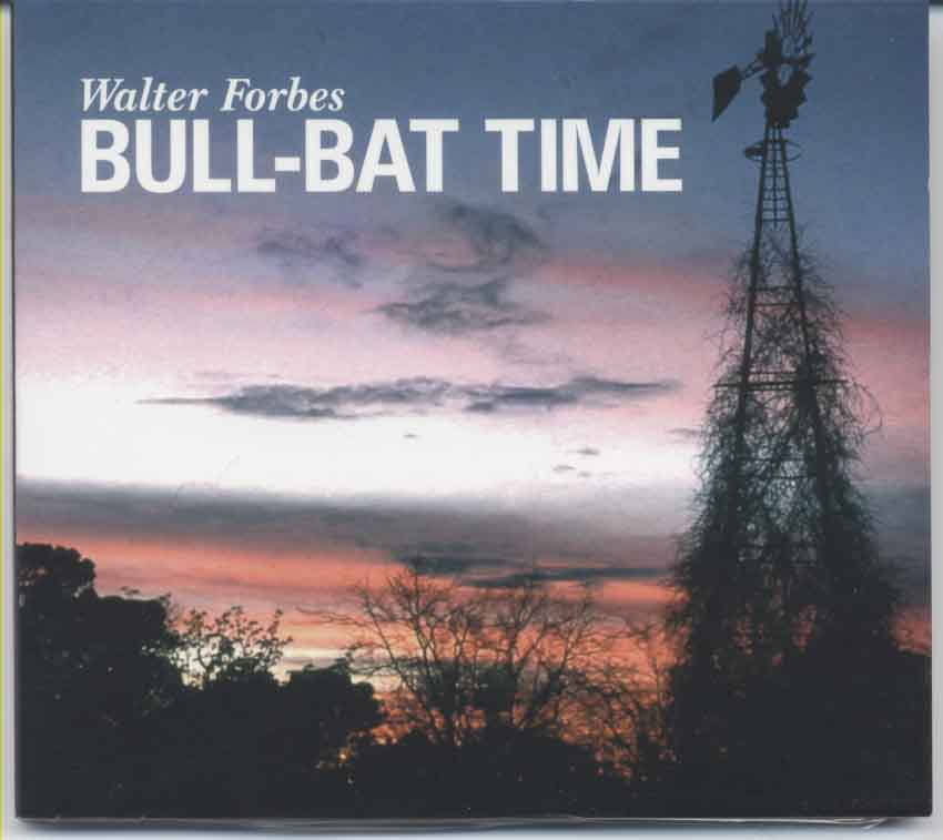 BULL-BAT TIME  - Walter Forbes CD