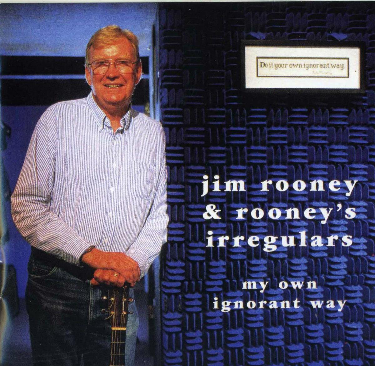 JIM ROONEY - My Own Ignorant Way