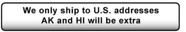 We Ship To US address AK and HI Extra