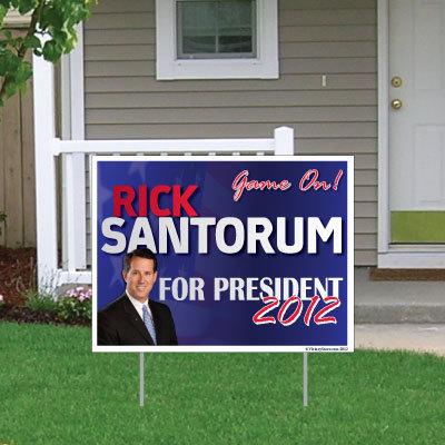 "Rick Santorum Yard Sign - Game On  18""x24"" Sign Wi"