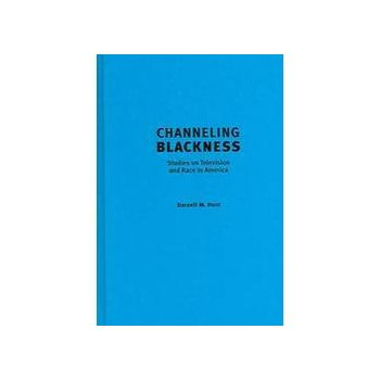 Channeling Blackness: Studies on Television and R