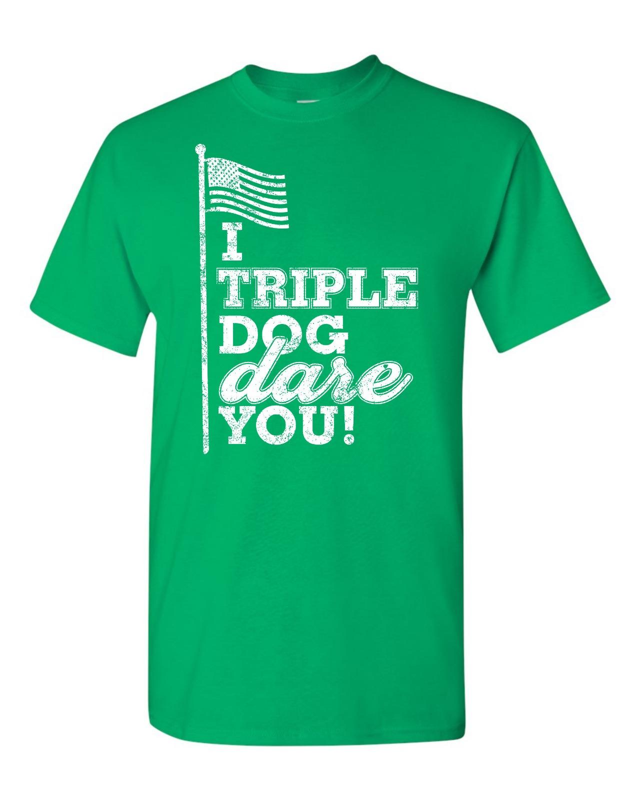 I Triple Dog Dare You  Men/'s Tee Shirt 187