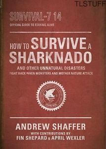 Syfy How to Survive a Sharknado Other Unnatural Di